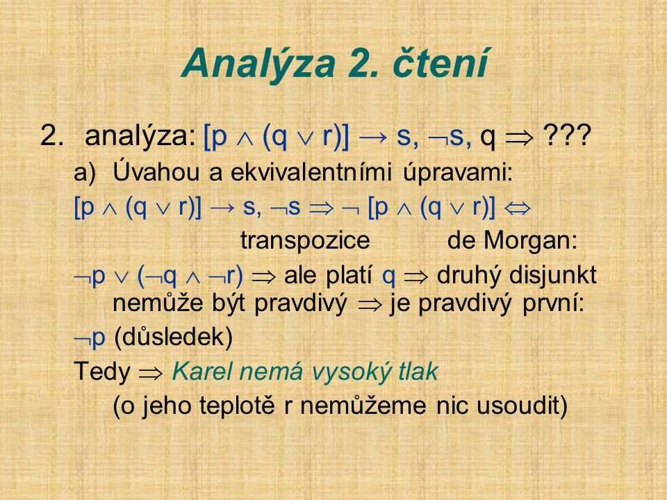 Analýza 2. čtení analýza: [p  (q  r)] → s, s, q 